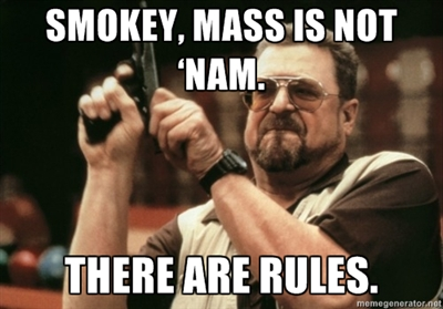 Walter Sobchak: Mass is not 'nam. There are rules.
